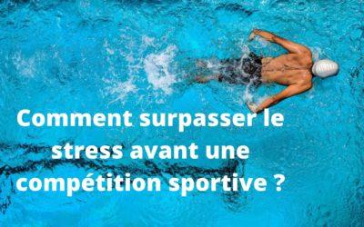 Comment gérer son stress avant une compétition sportive ?