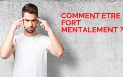Comment être fort mentalement ? [4 Exercices]