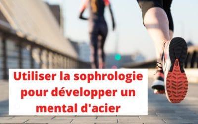Sophrologie et sport: Utilisez la sophrologie pour développer un mental d'acier