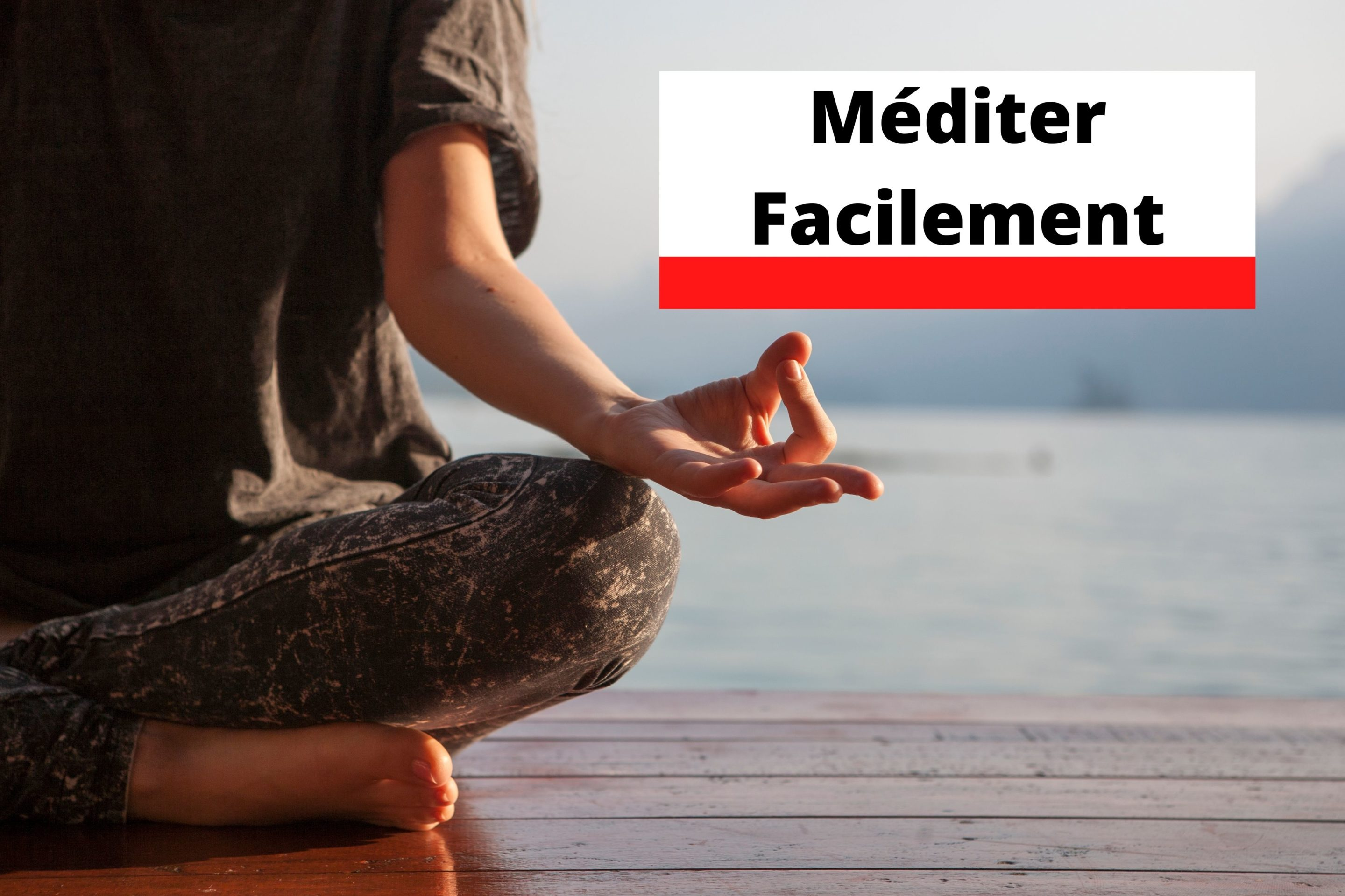 méditer facilement